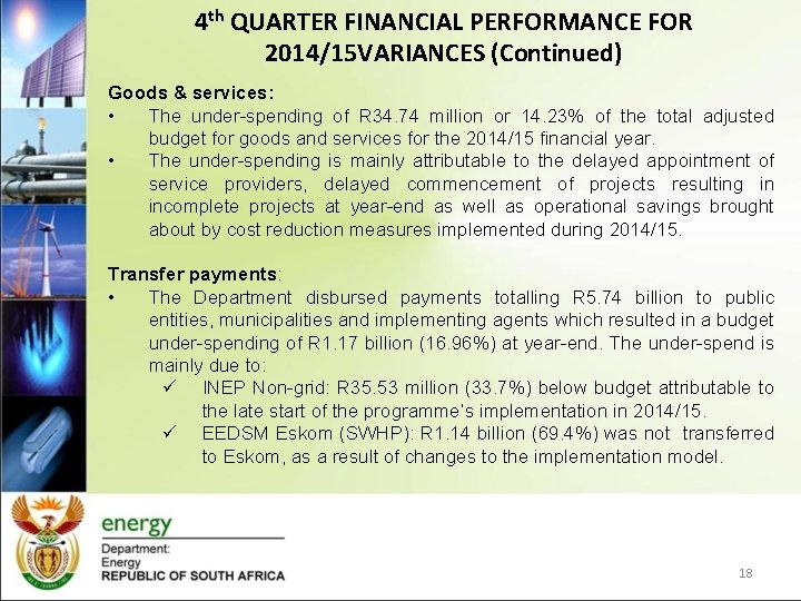 4 th QUARTER FINANCIAL PERFORMANCE FOR 2014/15 VARIANCES (Continued) Goods & services: • The