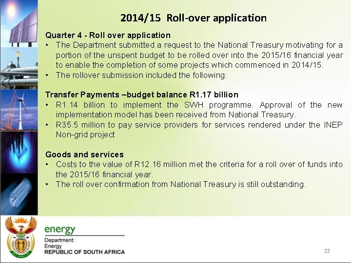 2014/15 Roll-over application Quarter 4 - Roll over application • The Department submitted a