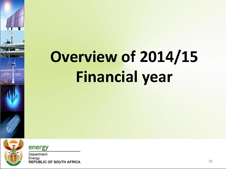 Overview of 2014/15 Financial year 24