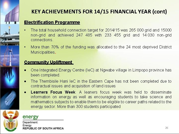 KEY ACHIEVEMENTS FOR 14/15 FINANCIAL YEAR (cont) Electrification Programme • The total household connection