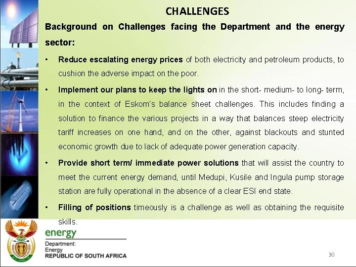 CHALLENGES Background on Challenges facing the Department and the energy sector: • Reduce escalating