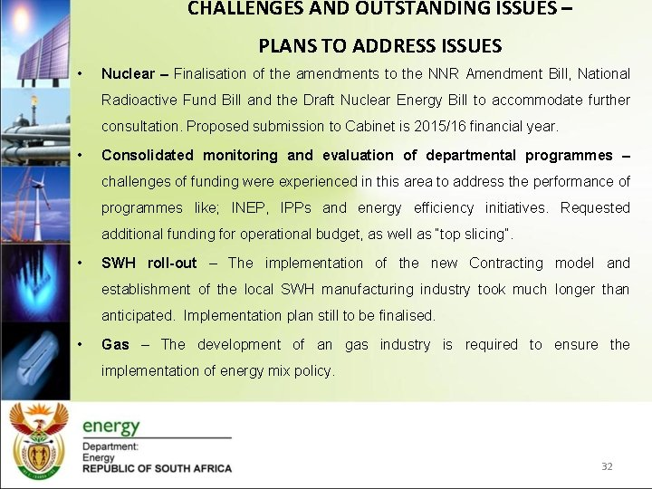 CHALLENGES AND OUTSTANDING ISSUES – PLANS TO ADDRESS ISSUES • Nuclear – Finalisation of