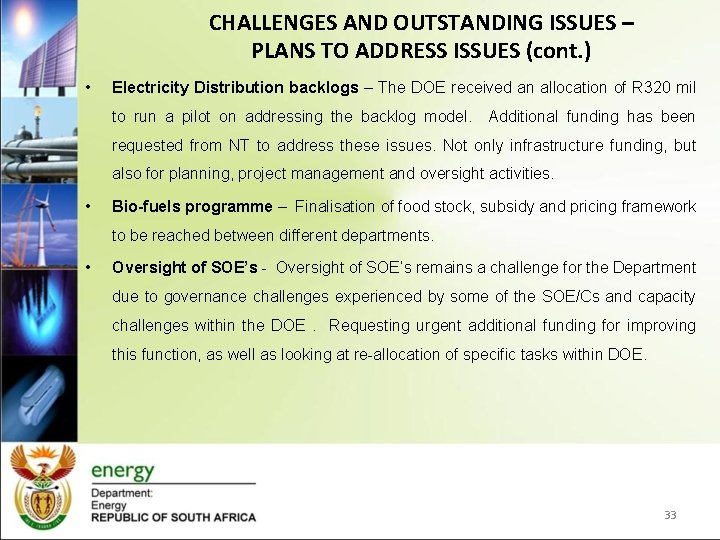 CHALLENGES AND OUTSTANDING ISSUES – PLANS TO ADDRESS ISSUES (cont. ) • Electricity Distribution