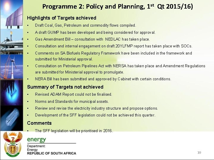 Programme 2: Policy and Planning, 1 st Qt 2015/16) Highlights of Targets achieved •