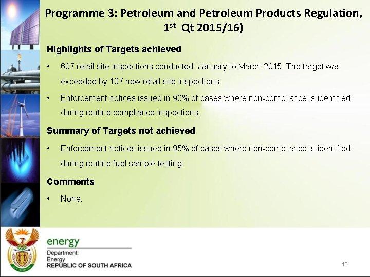 Programme 3: Petroleum and Petroleum Products Regulation, 1 st Qt 2015/16) Highlights of Targets