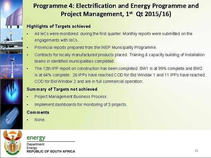 Programme 4: Electrification and Energy Programme and Project Management, 1 st Qt 2015/16) Highlights