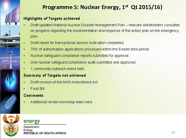 Programme 5: Nuclear Energy, 1 st Qt 2015/16) Highlights of Targets achieved • Draft