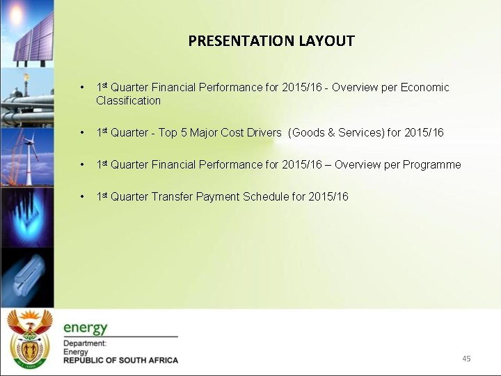 PRESENTATION LAYOUT • 1 st Quarter Financial Performance for 2015/16 - Overview per Economic