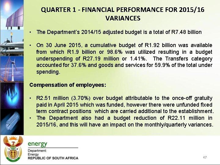 QUARTER 1 - FINANCIAL PERFORMANCE FOR 2015/16 VARIANCES • The Department's 2014/15 adjusted budget