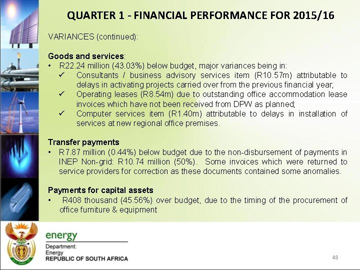 QUARTER 1 - FINANCIAL PERFORMANCE FOR 2015/16 VARIANCES (continued): Goods and services: • R