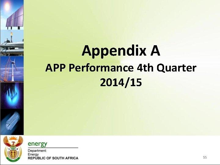 Appendix A APP Performance 4 th Quarter 2014/15 55