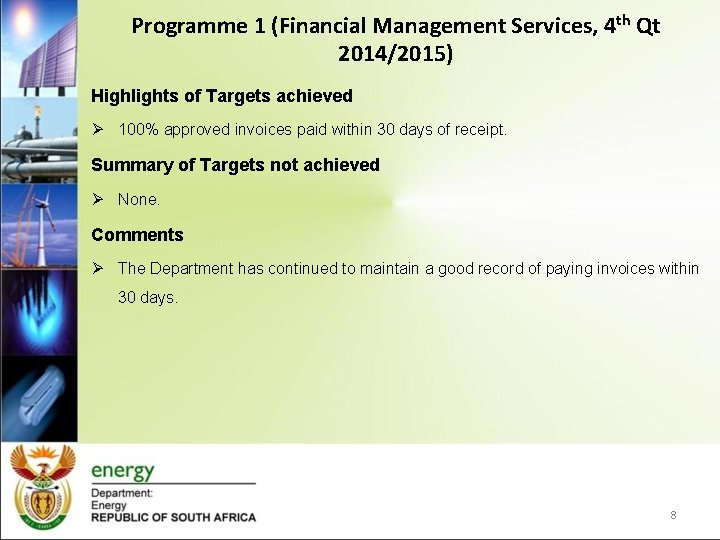 Programme 1 (Financial Management Services, 4 th Qt 2014/2015) Highlights of Targets achieved Ø