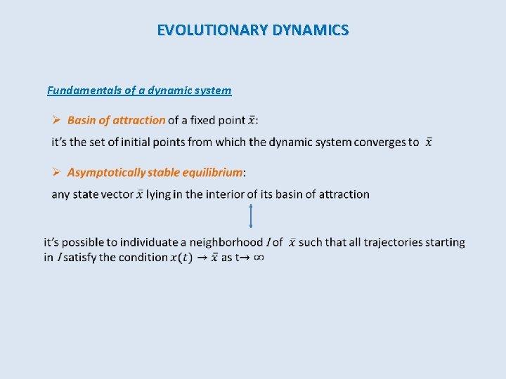 EVOLUTIONARY DYNAMICS Fundamentals of a dynamic system