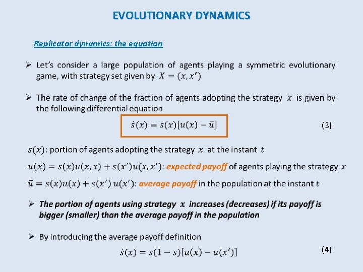EVOLUTIONARY DYNAMICS Replicator dynamics: the equation (3) (4)