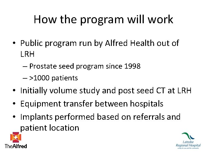 How the program will work • Public program run by Alfred Health out of