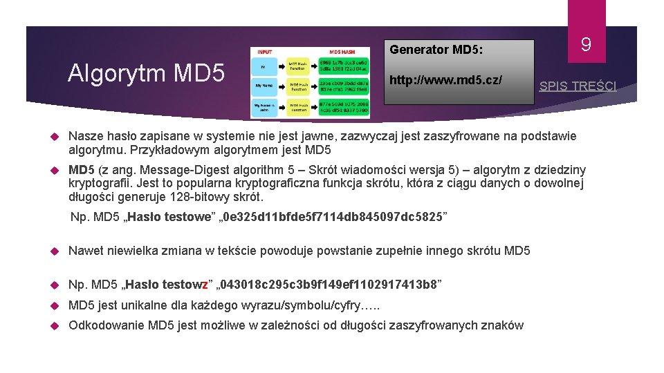 9 Generator MD 5: Algorytm MD 5 http: //www. md 5. cz/ SPIS TREŚCI