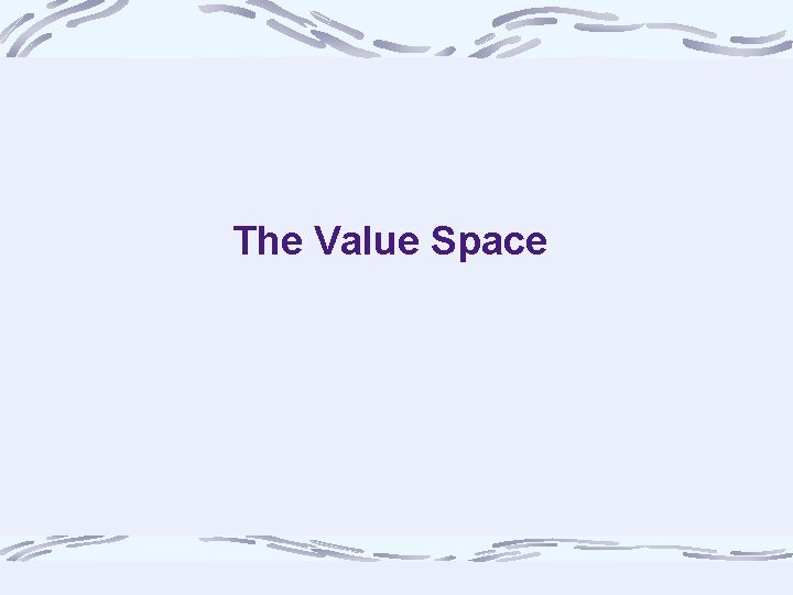The Value Space