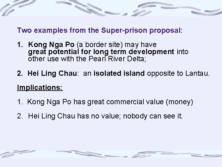 Two examples from the Super-prison proposal: 1. Kong Nga Po (a border site) may