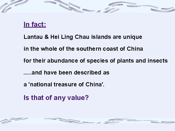 In fact: Lantau & Hei Ling Chau islands are unique in the whole of