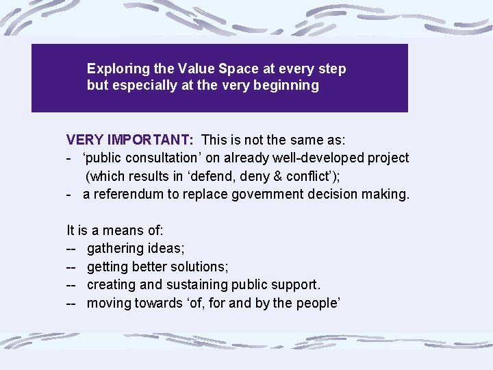 Exploring the Value Space at every step but especially at the very beginning VERY