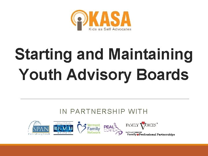 Starting and Maintaining Youth Advisory Boards IN PARTNERSHIP WITH