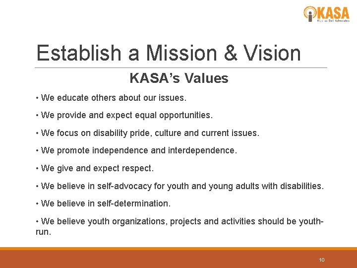 Establish a Mission & Vision KASA's Values • We educate others about our issues.