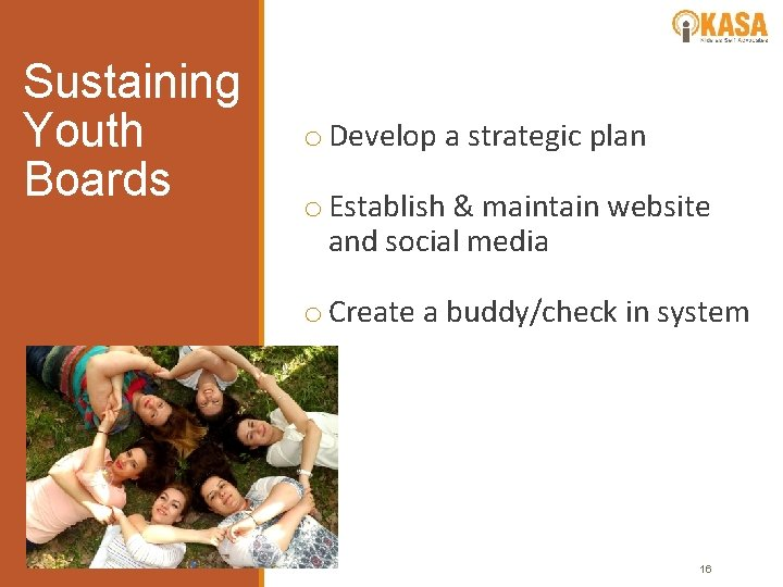 Sustaining Youth Boards o Develop a strategic plan o Establish & maintain website and