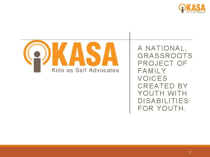 A NATIONAL, GRASSROOTS PROJECT OF FAMILY VOICES CREATED BY YOUTH WITH DISABILITIES FOR YOUTH.