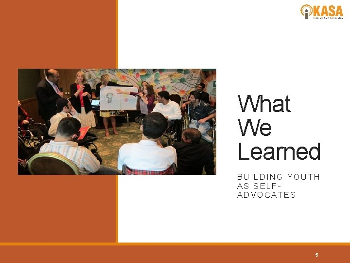 What We Learned BUILDING YOUTH AS SELFADVOCATES 5