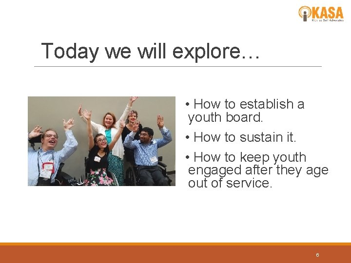 Today we will explore… • How to establish a youth board. • How to