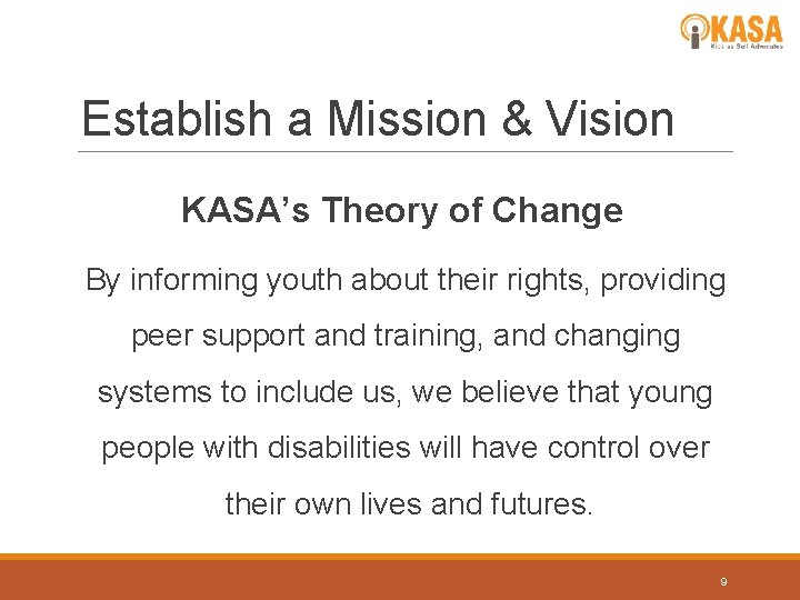 Establish a Mission & Vision KASA's Theory of Change By informing youth about their