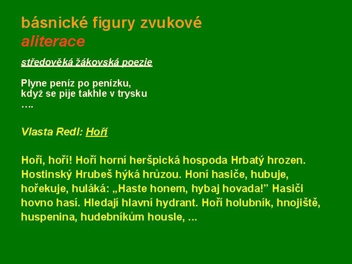 básnické figury zvukové aliterace středověká žákovská poezie Plyne peníz po penízku, když se pije