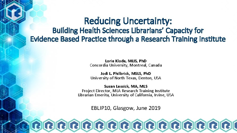 Reducing Uncertainty: Building Health Sciences Librarians' Capacity for Evidence Based Practice through a Research