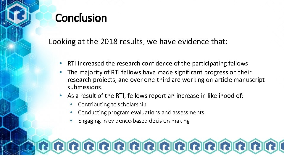 Conclusion Looking at the 2018 results, we have evidence that: • RTI increased the