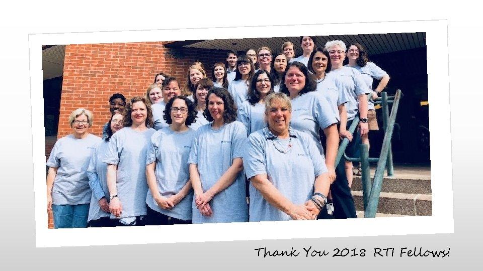 Thank You 2018 RTI Fellows!