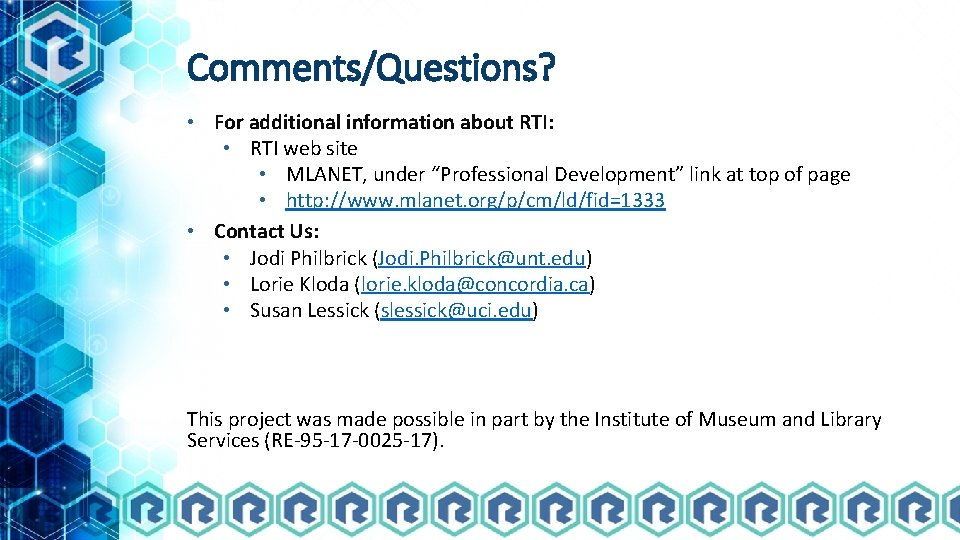 Comments/Questions? • For additional information about RTI: • RTI web site • MLANET, under