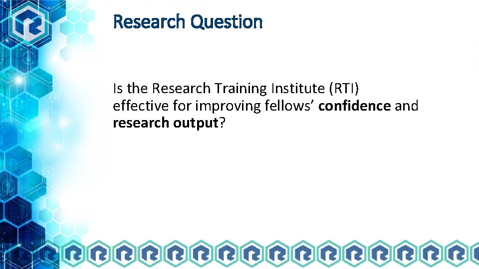 Research Question Is the Research Training Institute (RTI) effective for improving fellows' confidence and