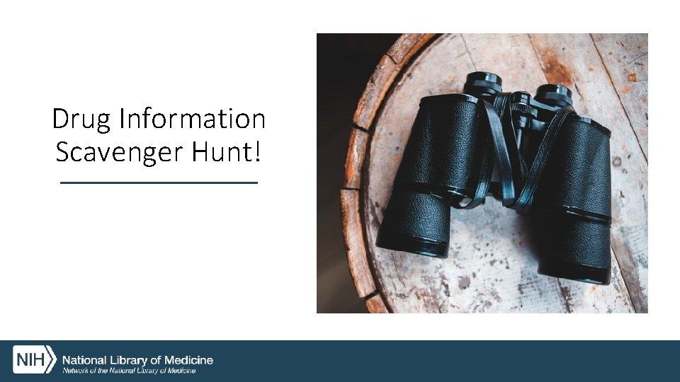 Drug Information Scavenger Hunt!