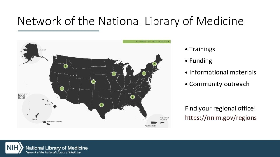 Network of the National Library of Medicine • Trainings • Funding • Informational materials