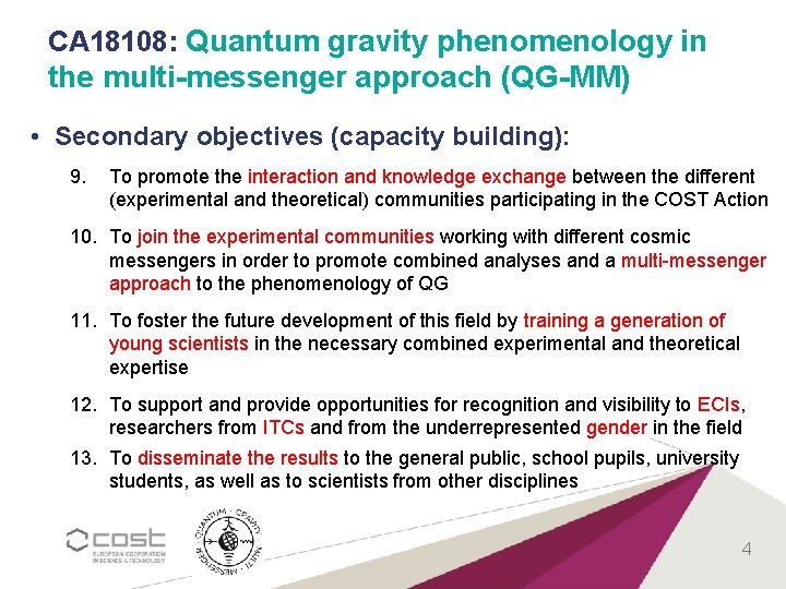 CA 18108: Quantum gravity phenomenology in the multi-messenger approach (QG-MM) • Secondary objectives (capacity