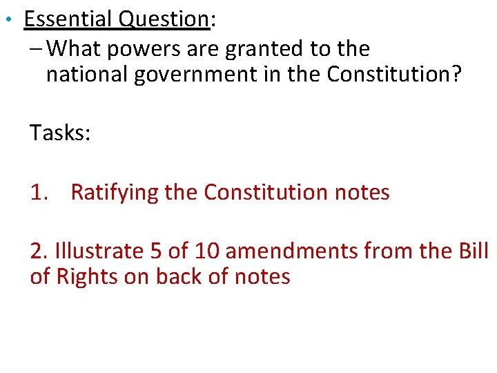 • Essential Question: – What powers are granted to the national government in