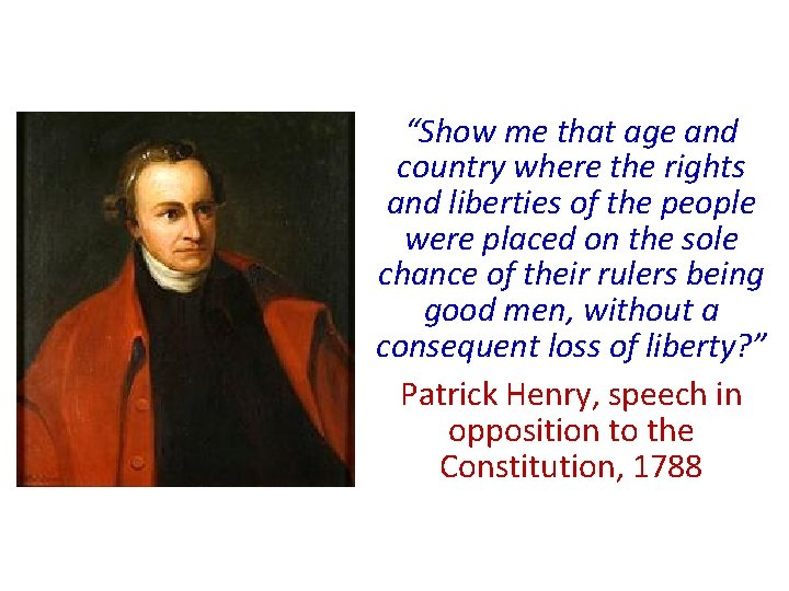 """""""Show me that age and country where the rights and liberties of the people"""