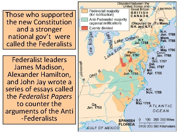 Those who supported the new Constitution and a stronger national gov't were called the