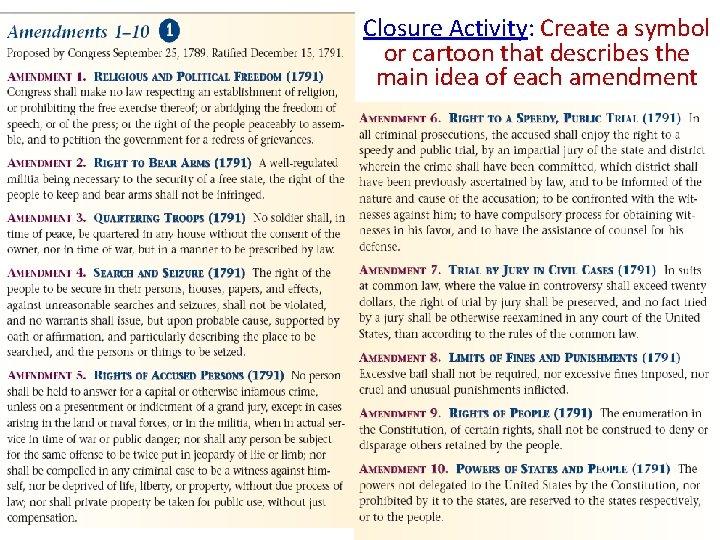 Closure Activity: Create a symbol or cartoon that describes the main idea of each