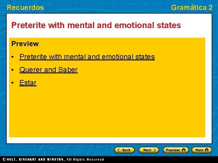 Recuerdos Gramática 2 Preterite with mental and emotional states Preview • Preterite with mental