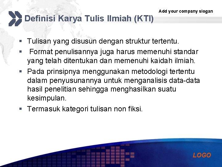 Definisi Karya Tulis Ilmiah (KTI) Add your company slogan § Tulisan yang disusun dengan