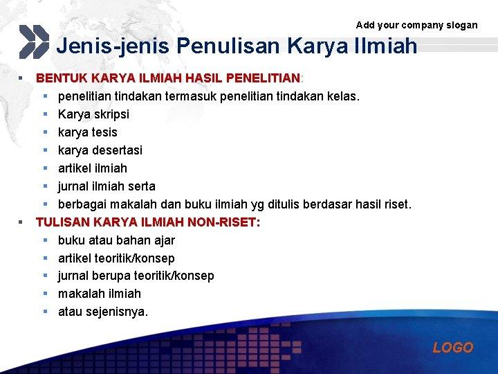 Add your company slogan Jenis-jenis Penulisan Karya Ilmiah § § BENTUK KARYA ILMIAH HASIL