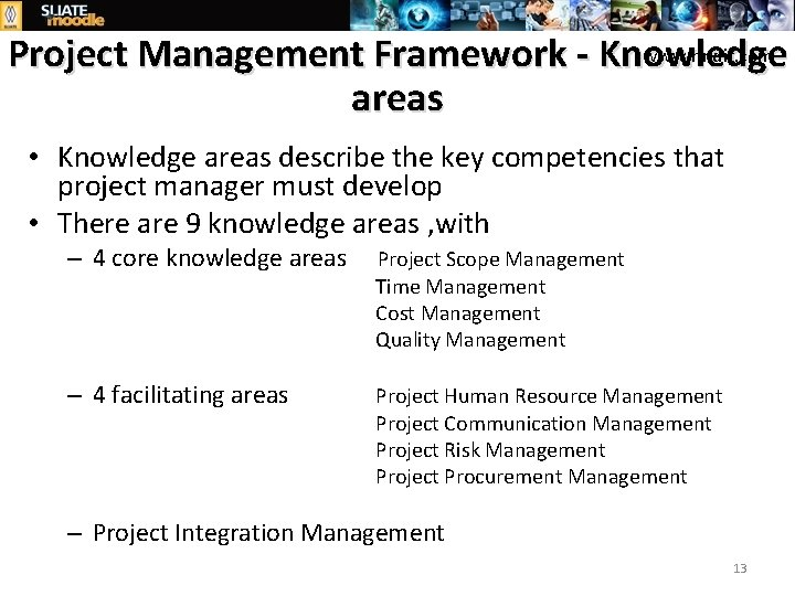www. hndit. com Project Management Framework - Knowledge areas • Knowledge areas describe the