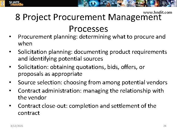 www. hndit. com • • • 8 Project Procurement Management Processes Procurement planning: determining