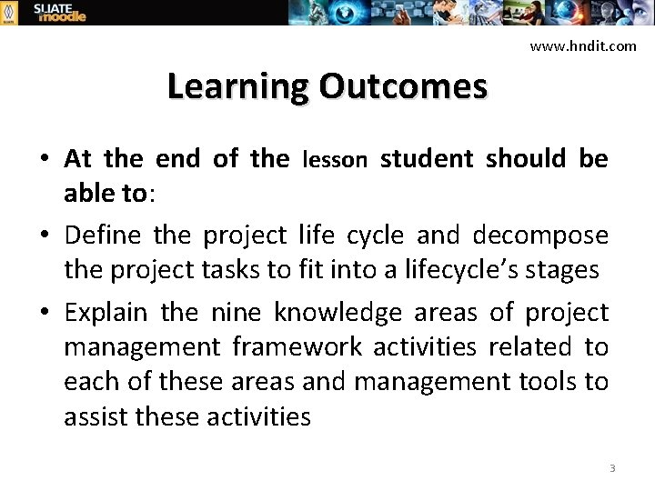 www. hndit. com Learning Outcomes • At the end of the lesson student should